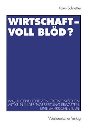Wirtschaft - Voll blod? af Katrin Schnettler