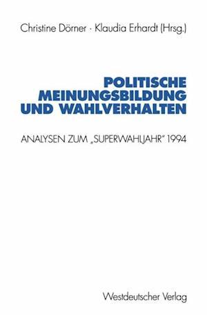 Politische Meinungsbildung und Wahlverhalten