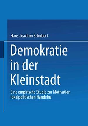Demokratie in der Kleinstadt af Hans-Joachim Schubert