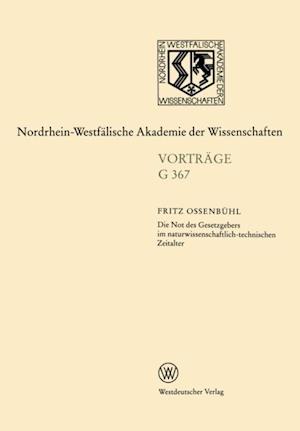 Die Not des Gesetzgebers im naturwissenschaftlich-technischen Zeitalter af Fritz Ossenbuhl