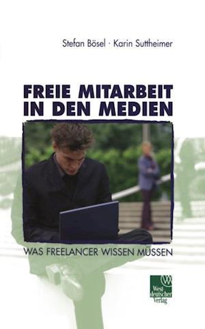 Freie Mitarbeit in den Medien af Stefan Bosel, Karin Suttheimer
