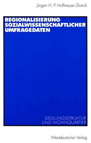 Regionalisierung sozialwissenschaftlicher Umfragedaten af Jurgen H.P. Hoffmeyer-Zlotnik