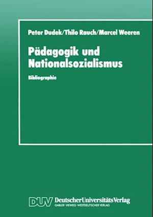 Padagogik und Nationalsozialismus af Peter Dudek