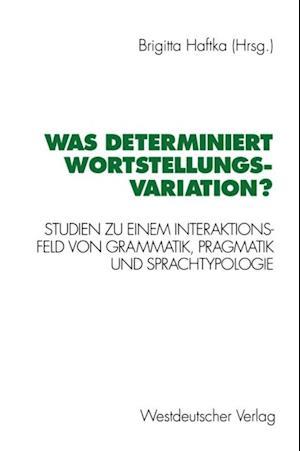 Was determiniert Wortstellungsvariation?
