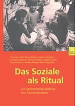 Das Soziale als Ritual af Christoph Wulf, Michael Gohlich, Monika Wagner-Willi