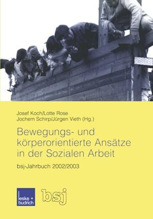 Bewegungs- und korperorientierte Ansatze in der Sozialen Arbeit
