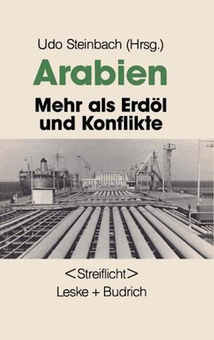 Arabien: Mehr als Erdol und Konflikte
