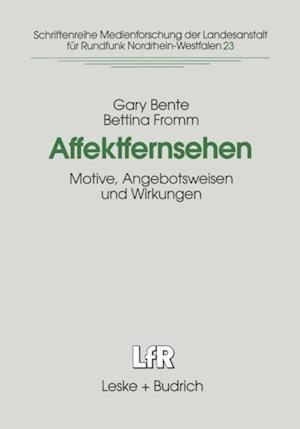 Affektfernsehen af Bettina Fromm, Gary Bente