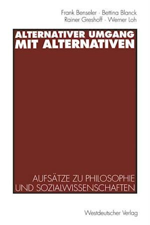 Alternativer Umgang mit Alternativen af Rainer Greshoff, Frank Benseler, Bettina Blanck
