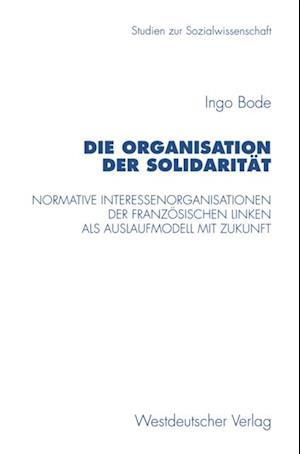 Die Organisation der Solidaritat af Ingo Bode