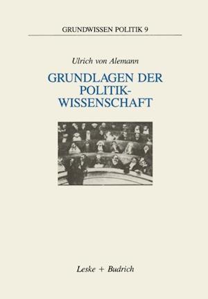 Grundlagen der Politikwissenschaft af Ulrich ˜vonœ Alemann