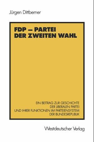 FDP - Partei der zweiten Wahl af Jurgen Dittberner