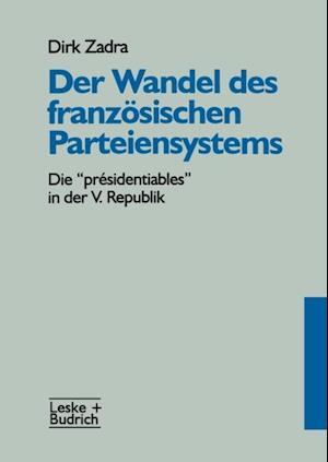 Der Wandel des franzosischen Parteiensystems af Dirk Zadra