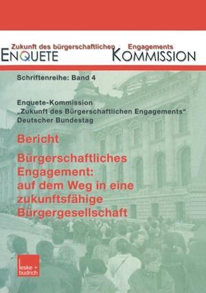 Bericht. Burgerschaftliches Engagement: auf dem Weg in eine zukunftsfahige Burgergesellschaft
