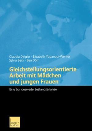 Gleichstellungsorientierte Arbeit mit Madchen und jungen Frauen af Elisabeth Yupanqui-Werner, Sylvia Beck, Bea Dorr