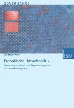 Europaische Umweltpolitik: Steuerungsprobleme und Regulierungsmuster im Mehrebenensystem af Christoph Knill