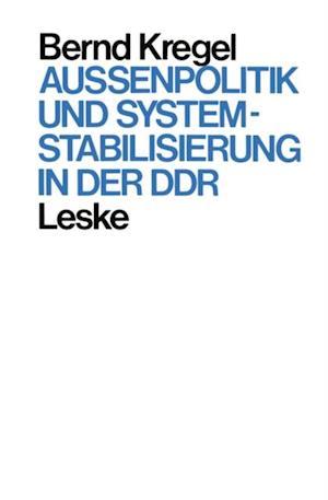 Auenpolitik und Systemstabilisierung in der DDR af Bernd Kregel