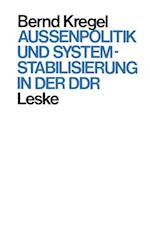 Aussenpolitik Und Systemstabilisierung in Der Ddr af Bernd Kregel