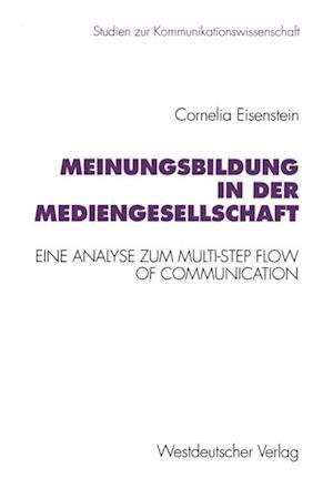 Meinungsbildung in der Mediengesellschaft af Cornelia Eisenstein