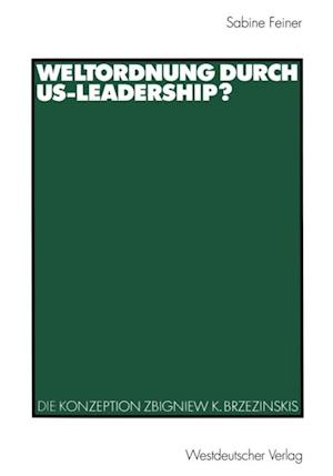 Weltordnung durch US-Leadership? af Sabine Feiner