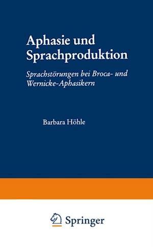 Aphasie und Sprachproduktion af Barbara Hohle