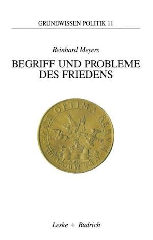 Begriff und Probleme des Friedens af Reinhard Meyers