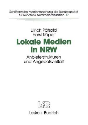 Lokale Medien in NRW af Ulrich Patzold, Horst Roper