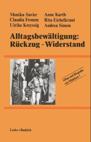 Alltagsbewaltigung: Ruckzug - Widerstand? af Andrea Simon, Monika Savier, Anne Kurth