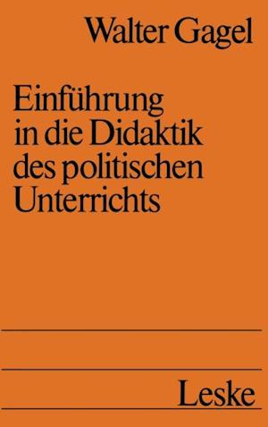 Einfuhrung in die Didaktik des politischen Unterrichts af Walter Gagel