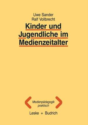 Kinder und Jugendliche im Medienzeitalter af Uwe Sander, Ralf Vollbrecht