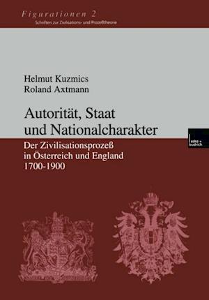 Autoritat, Staat und Nationalcharakter af Roland Axtmann, Helmut Kuzmics
