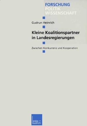 Kleine Koalitionspartner in Landesregierungen af Gudrun Heinrich