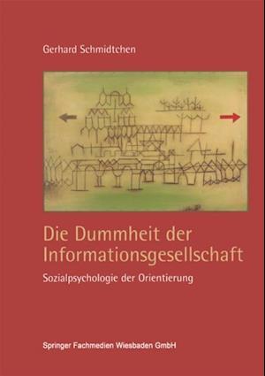 Die Dummheit der Informationsgesellschaft af Gerhard Schmidtchen