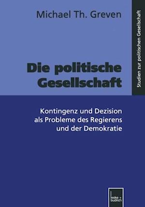 Die politische Gesellschaft af Michael Th. Greven