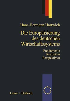 Die Europaisierung des deutschen Wirtschaftssystems af Hans-Herman Hartwich
