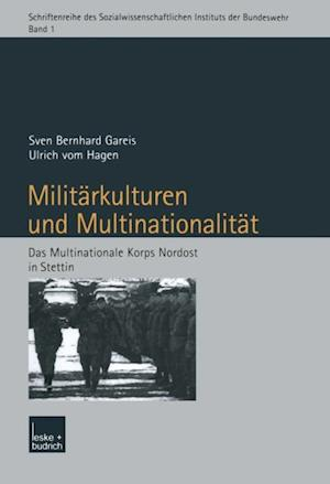 Militarkulturen und Multinationalitat af Sven Gareis, Ulrich Hagen