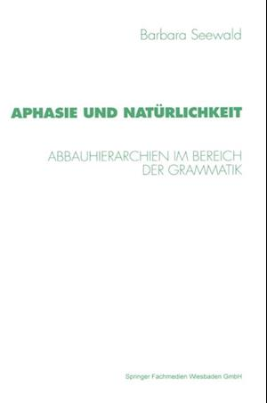 Aphasie und Naturlichkeit af Barbara Seewald