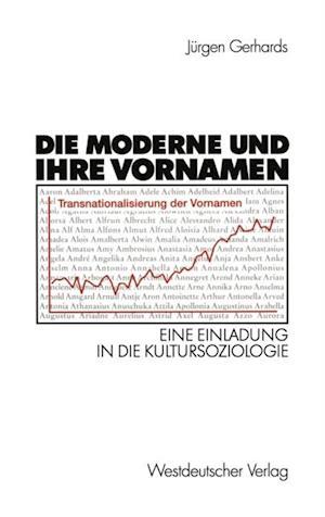 Die Moderne und ihre Vornamen af Jurgen Gerhards