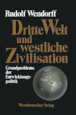Dritte Welt Und Westliche Zivilisation af Rudolf Wendorff