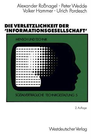 Die Verletzlichkeit der 'Informationsgesellschaft' af Volker Hammer, Peter Wedde, Ulrich Pordesch