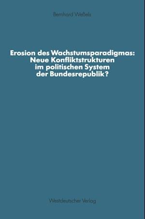 Erosion des Wachstumsparadigmas: Neue Konfliktstrukturen im politischen System der Bundesrepublik?