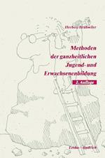 Methoden Der Ganzheitlichen Jugend- Und Erwachsenenbildung af Herbert Bruhwiler