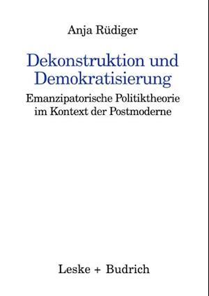 Dekonstruktion und Demokratisierung af Anja Rudiger