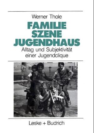 Familie - Szene - Jugendhaus af Werner Thole