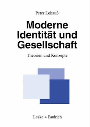 Moderne Identitat und Gesellschaft af Peter Lohau