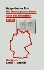 Die Grundgesetzreform nach der deutschen Einheit af Helge Batt