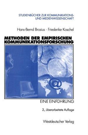 Methoden der empirischen Kommunikationsforschung af Hans-Bernd Brosius, Friederike Koschel