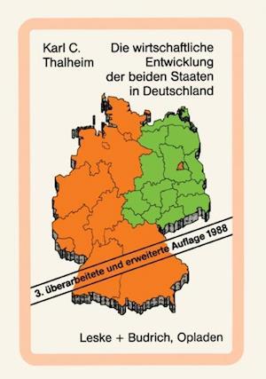 Die wirtschaftliche Entwicklung der beiden Staaten in Deutschland af Karl C. Thalheim