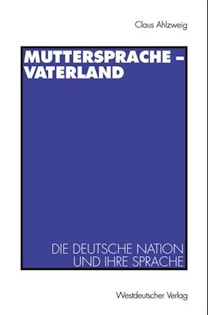Muttersprache - Vaterland af Klaus Ahlzweig