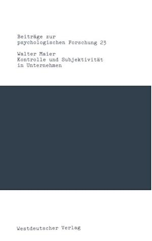 Kontrolle und Subjektivitat in Unternehmen af Walter Maier